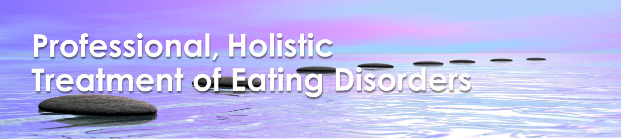Professional, Holistic Treatment of Eating Disorders